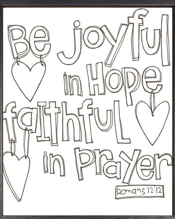 Be Joyful In Hope Printable Bible Verse Romans 12 12 Christian Art Work Spiritual Art Work Bible Verse Coloring Scripture Doodle Bible Verse Coloring Page