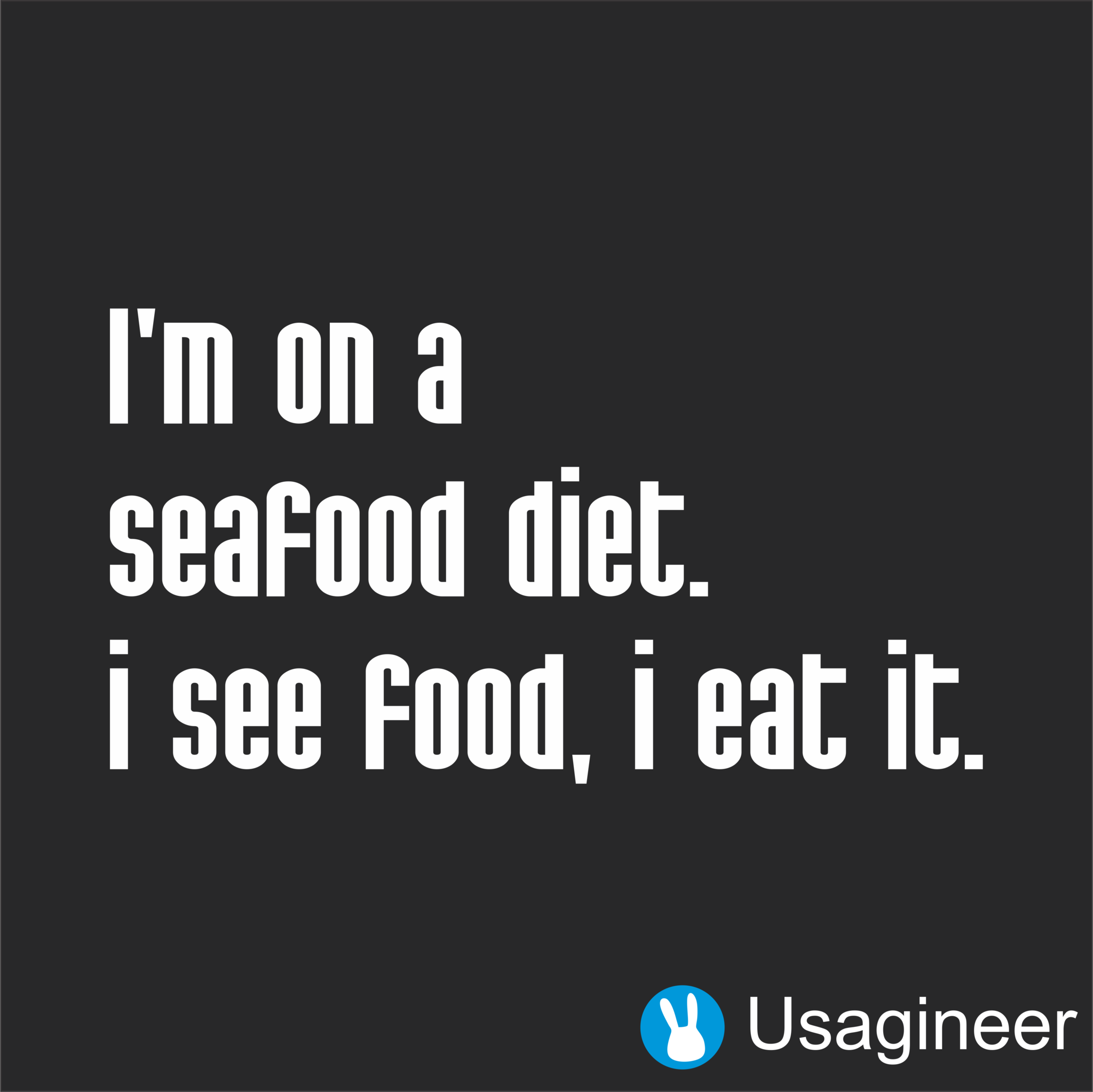 Funny Quotes About Food: I'M ON A SEAFOOD DIET. I SEE FOOD AND I EAT IT QUOTE VINYL
