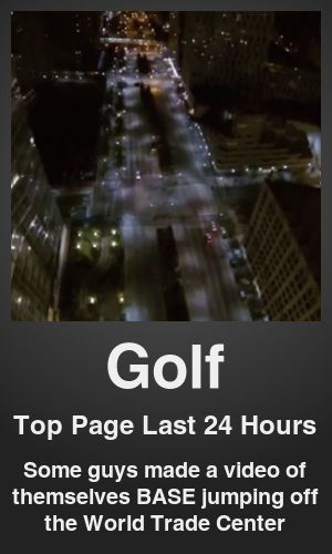 Top Golf link on telezkope.com. With a score of 378. --- Some guys made a video of themselves BASE jumping off the World Trade Center. --- #golf --- Brought to you by telezkope.com - socially ranked goodness