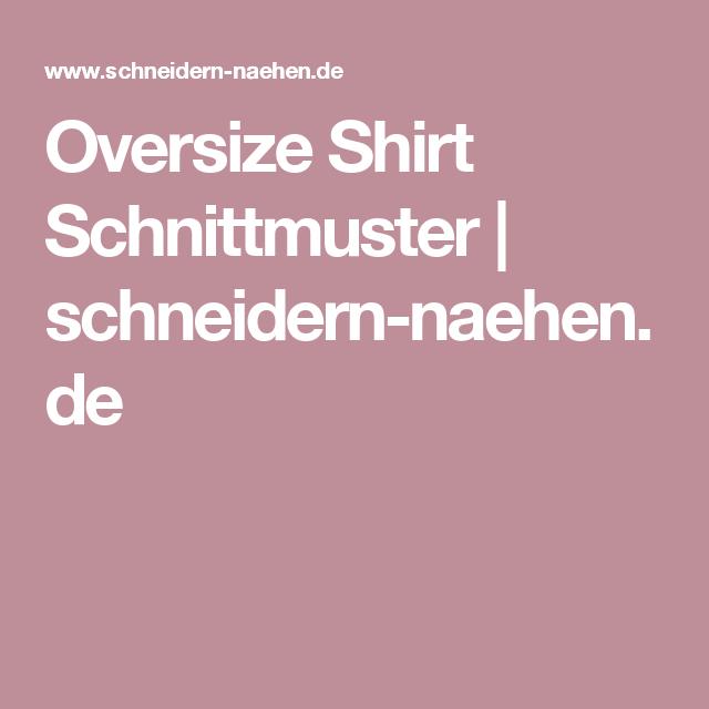 Oversize Shirt Schnittmuster | schneidern-naehen.de
