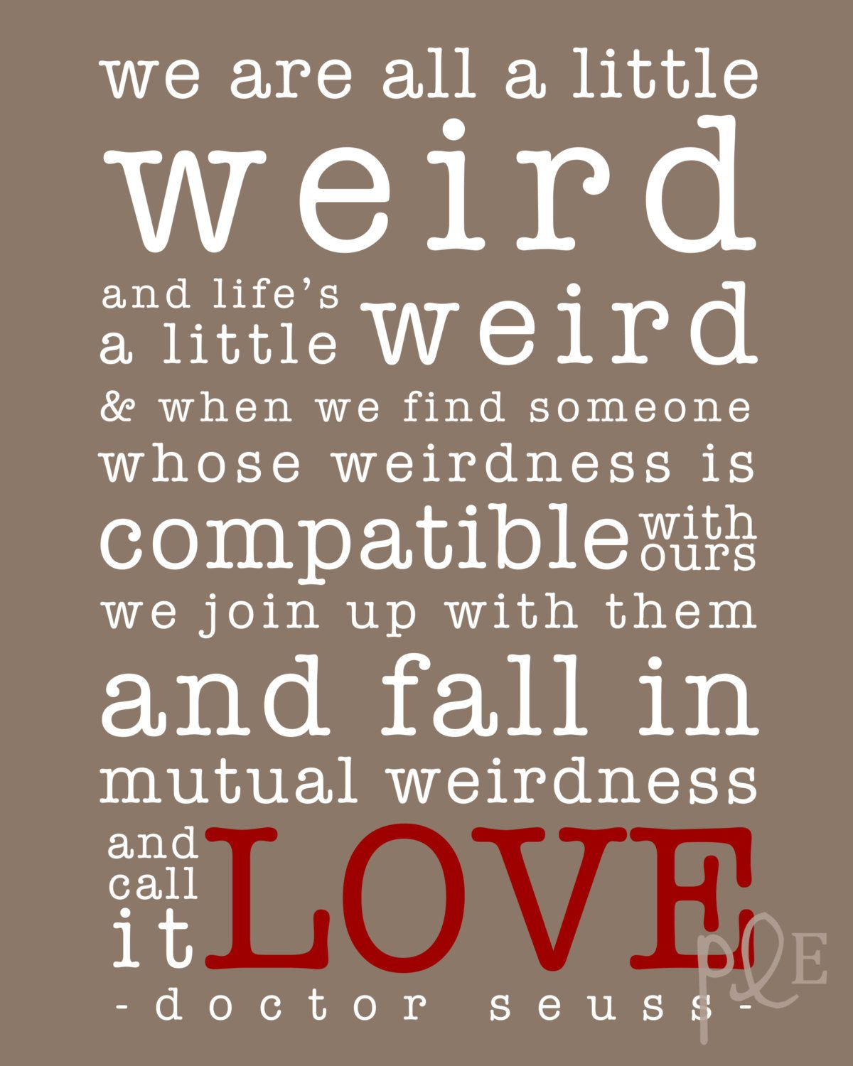 "Dr Seuss Weird Love Quote Poster Drseuss ""weird""  Printable Home Decor Artwork  High Resolution"