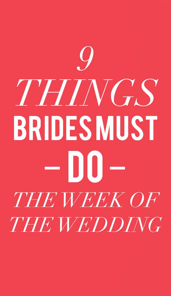 9 Things Brides Should Do The Week Of Their Wedding Wedding Event Planning Wedding To Do List Event Planning Tips