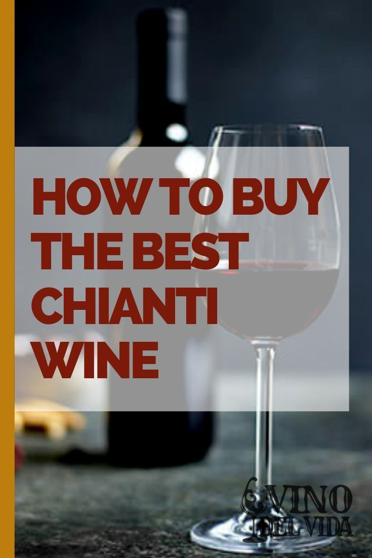 How To Find The Best Chianti Wine In 2020 With Images Chianti Wine Chianti Wine