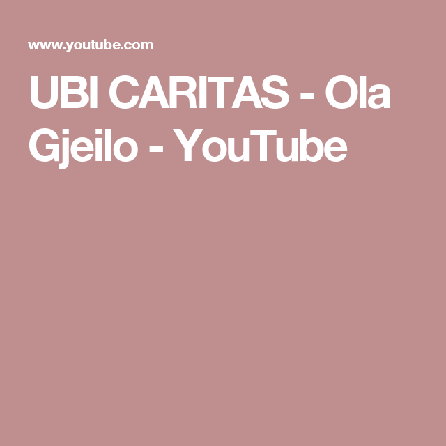 Ubi Caritas Ola Gjeilo Youtube Church Music Pinterest