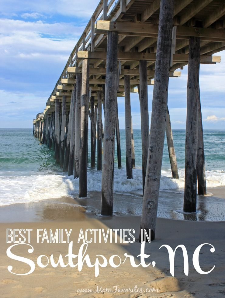 Heading To Carolina Coastwith The Fam Don T Miss Out On Best Family Activities In Southport North