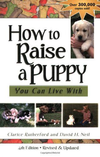 How To Raise A Puppy You Can Live With By Clarice Rutherford Http