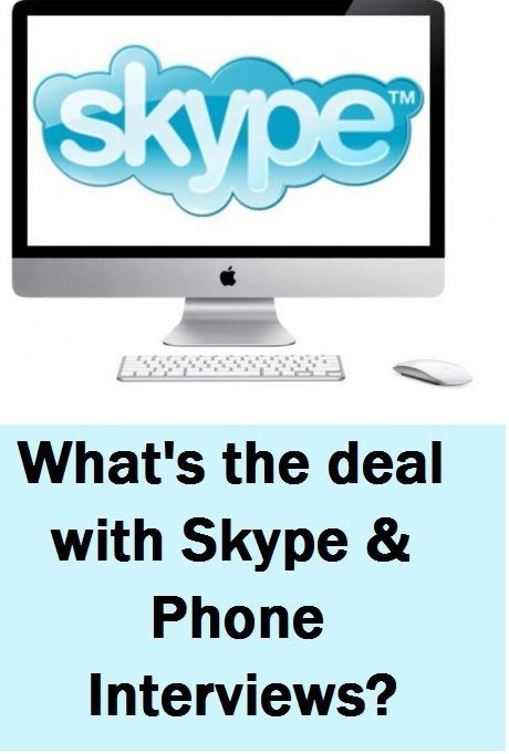 What\u0027s the Deal with Skype and Phone Interviews? Phone