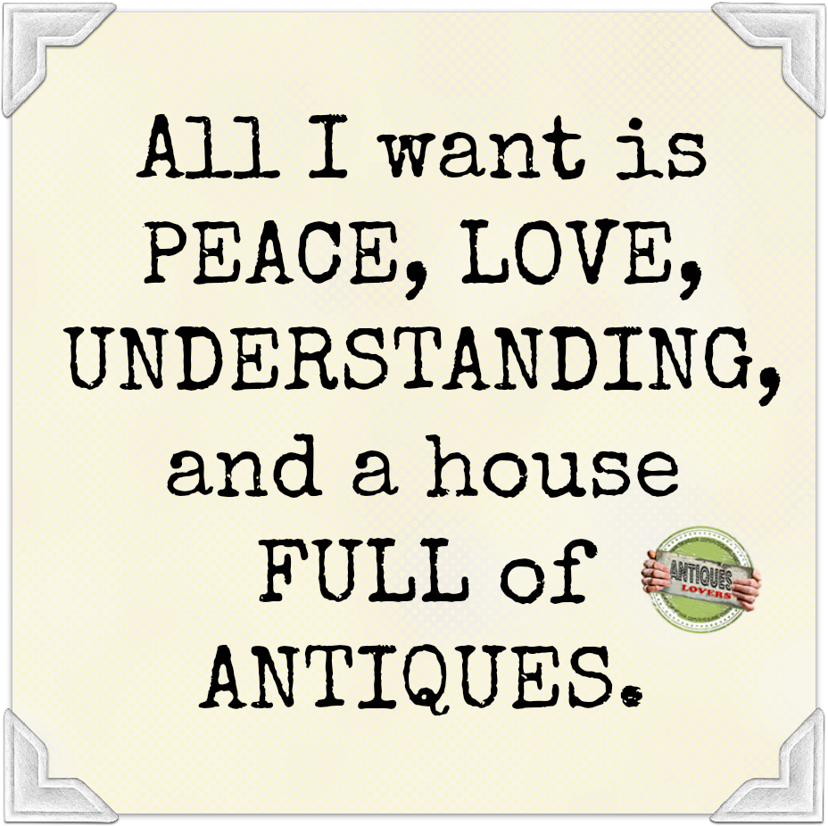All I Want Is Peace Love Understanding And A House Full Of
