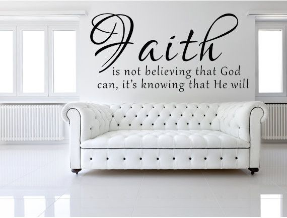 Faith Is Not Believing That God Can Vinyl Wall Decal | Vinyl Wall Stickers, Wall  Decals And Faith Part 77