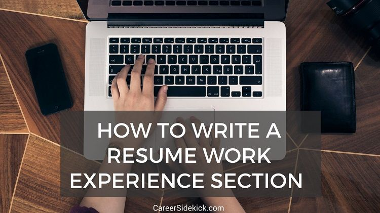 How to write a flawless Work Experience section for your resume - how to write a work experience resume