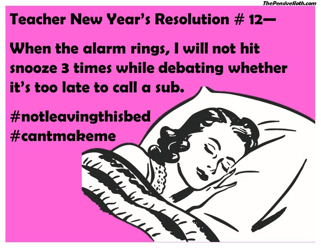 Teacher Quotes Funny Teacher New Year's Resolutions 2017From The Pensive Slothsee