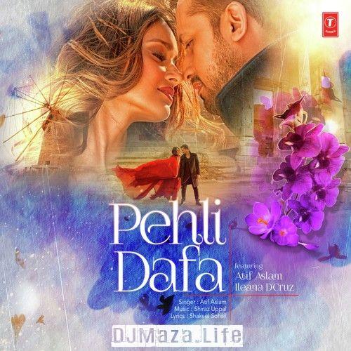 Pehli Dafa Atif Aslam Full Song 320kbps Youtube Songs Songs Atif Aslam
