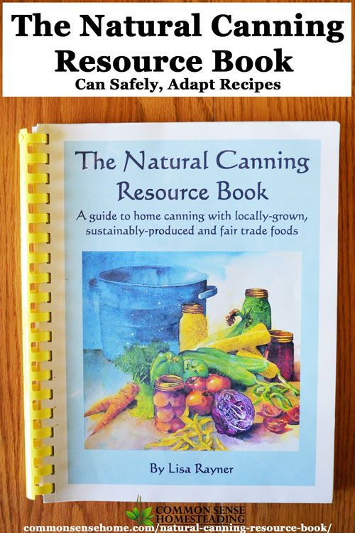 The natural canning resource book can safely adapt recipes the natural canning resource book can safely adapt recipes canning food preservationpreserving forumfinder Choice Image