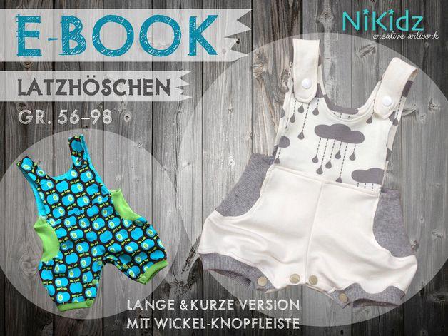 Nähanleitungen Baby - Latzhöschen Ebook - Latzhose in kurz und lang ...