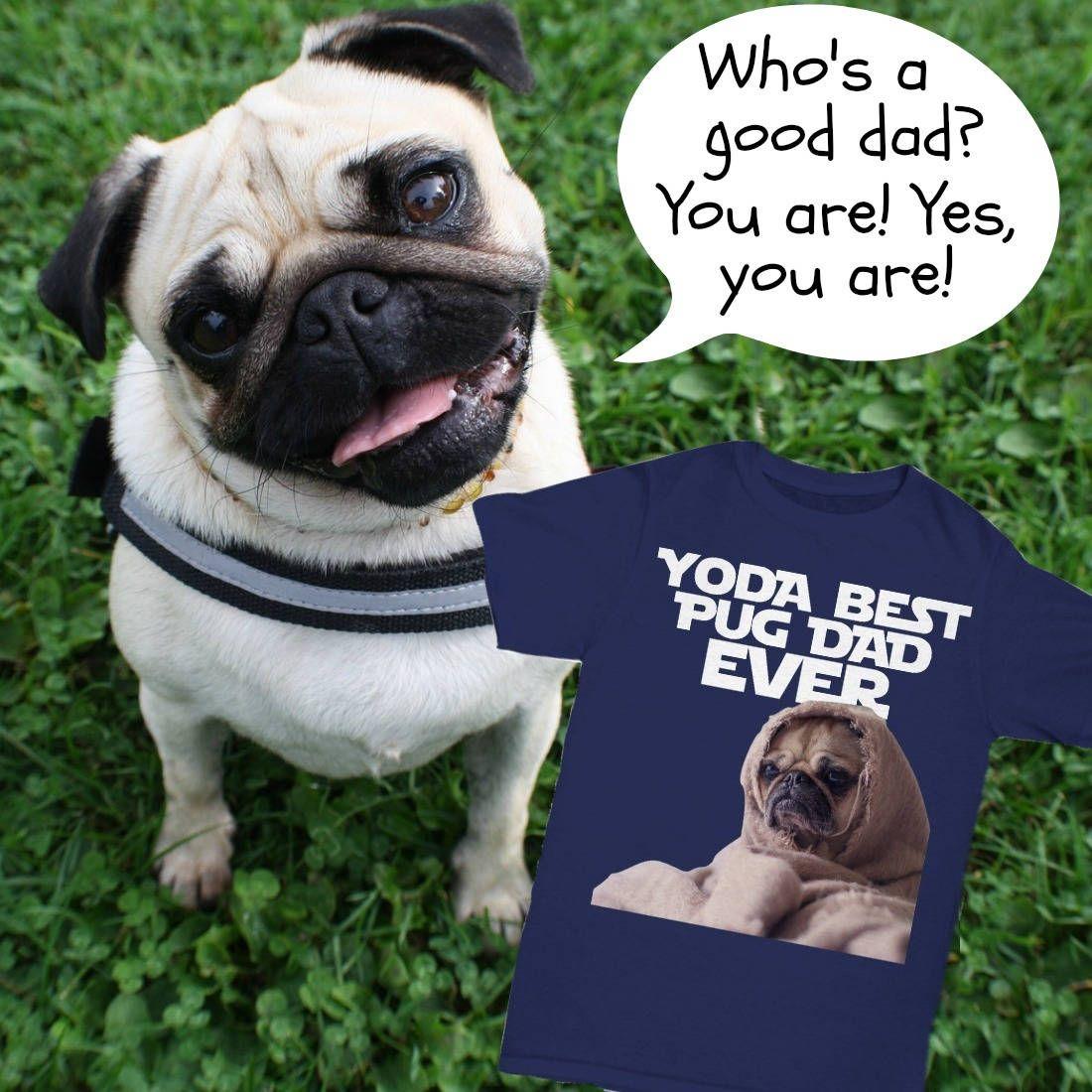 Yoda Best Pug Dad Best Pug Dad Tshirt Yoda Pug Dad Star Wars