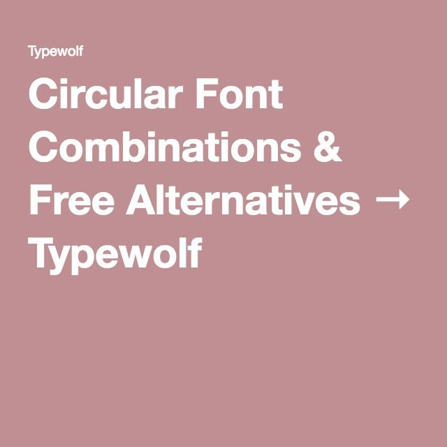 Circular Font Combinations & Free Alternatives → Typewolf