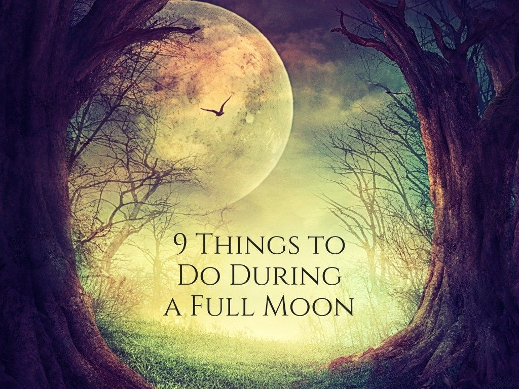 9 Things to Do During a Full Moon #fullmoonbathritual