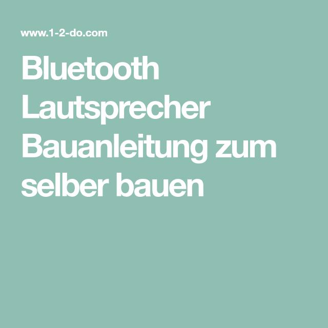 bluetooth lautsprecher bauanleitung zum selber bauen hobbys pinterest bluetooth. Black Bedroom Furniture Sets. Home Design Ideas