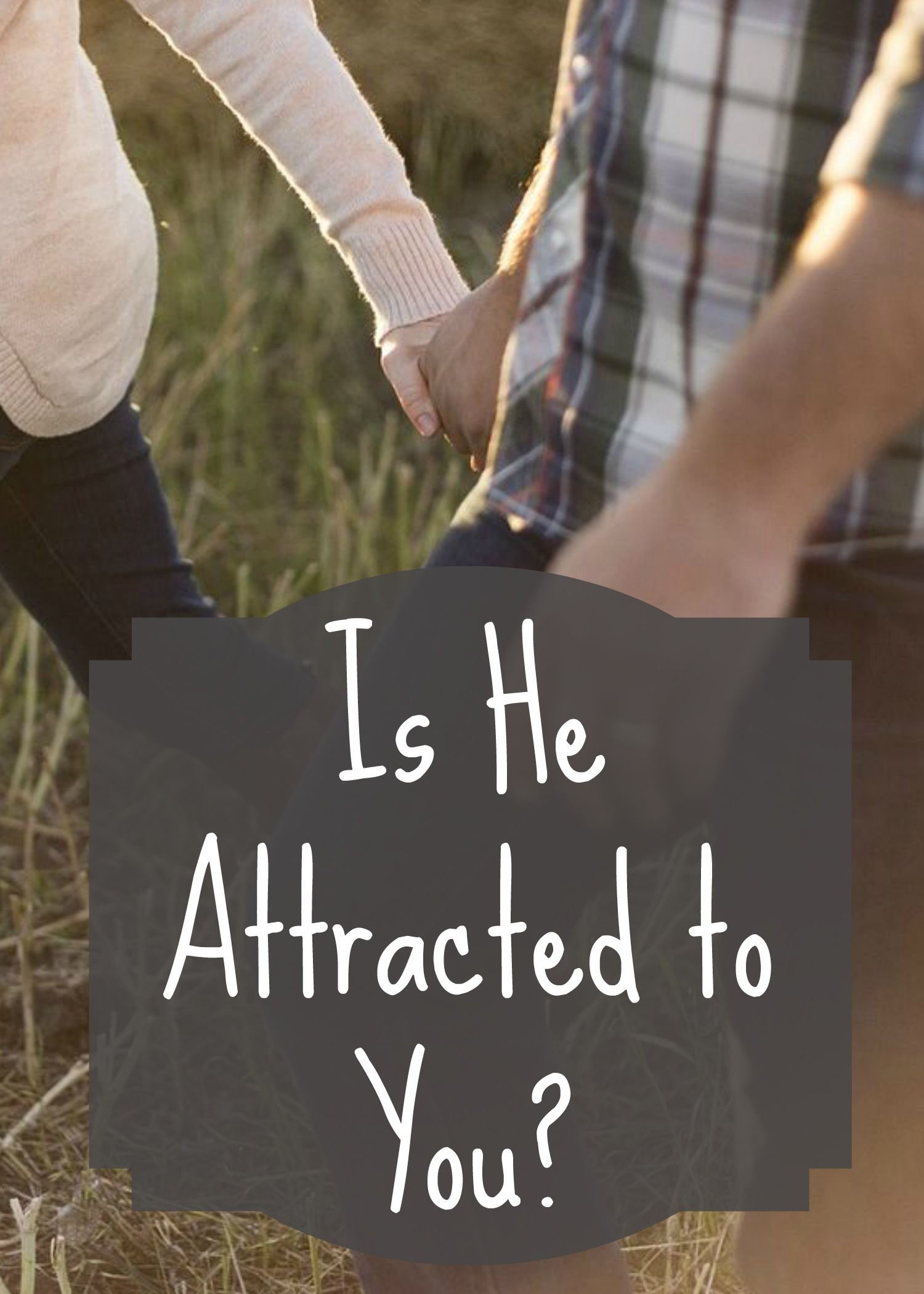 How to Tell If a Man Is Attracted to You   Attraction