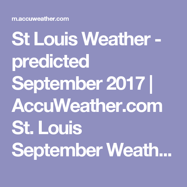 St Louis Weather - predicted September 2017 | AccuWeather