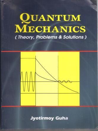 Quantum Mechanics By Jyotirmoy Guha | Quantum Mechanics in