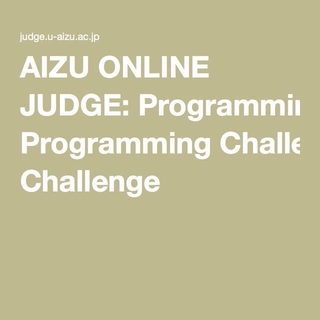 9c78993af3 AIZU ONLINE JUDGE  Programming Challenge
