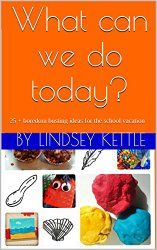 What can we do today!   101 things to do with kids!