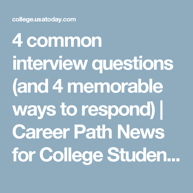 4 common interview questions and 4 memorable ways to respond