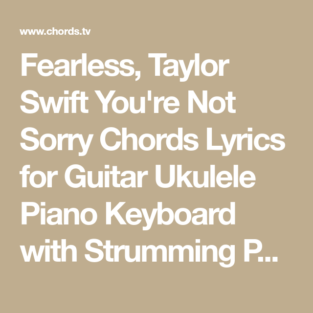 Fearless Taylor Swift Youre Not Sorry Chords Lyrics For Guitar
