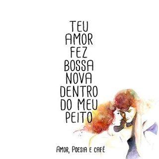 Teu Amor Fez Bossa Nova Dentro Do Meu Peito