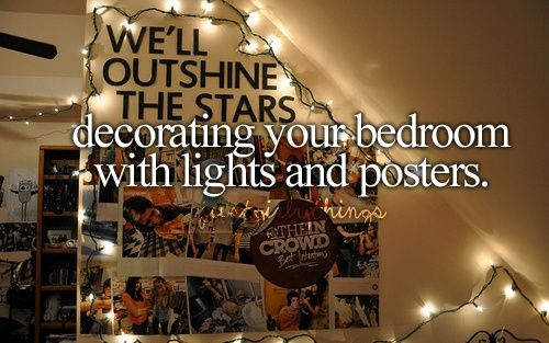 Decorating your bedroom with lights and posters is just a ...