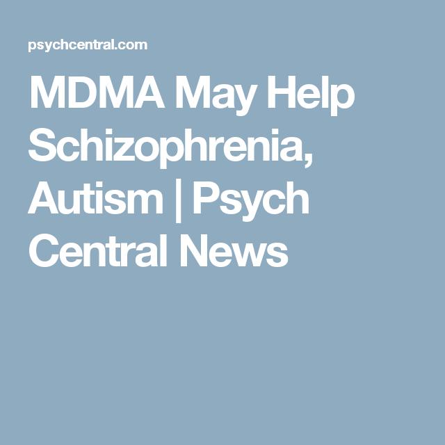 MDMA May Help  Schizophrenia, Autism | Psych Central News