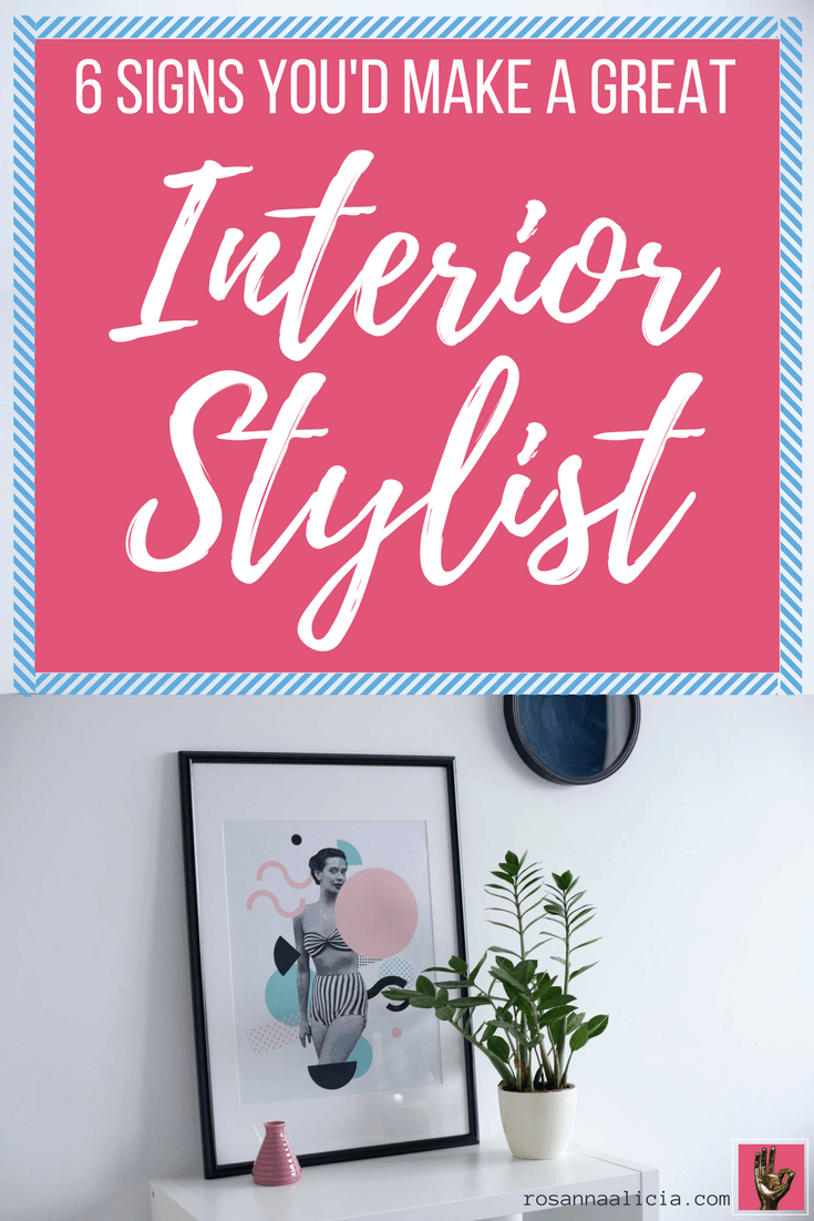 Love everything interior design home decor and styling wondering if you could make a career out of it read on for 6 signs youd make a great interior