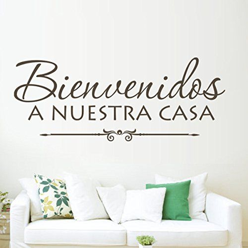 Bienvenidos A Nuestra Casa Welcome To Our Home Vinyl Spanish Wall Decal Family Love Quotes Stickers Home Art Decor Dark Br Vinyl Wall Decals Home Wall Decals