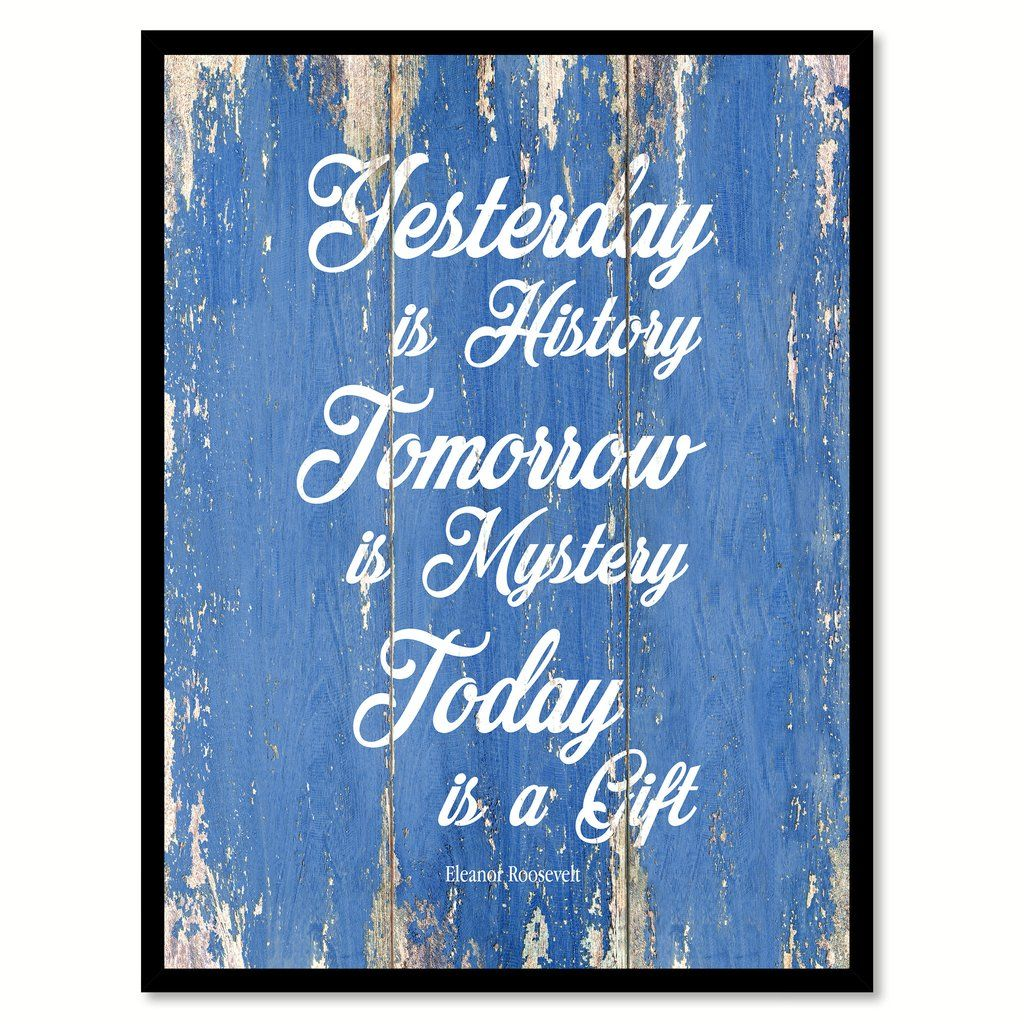 Yesterday is history eleanor roosevelt inspirational quote