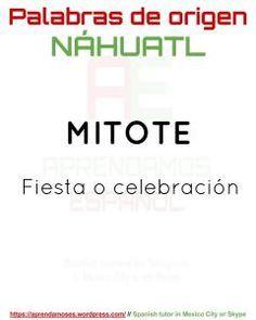 Palabras De Origen Nahuatl Palabras En Nahuatl Palabras Palabras Que Molan