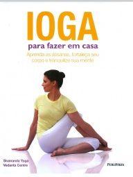 Ioga para fazer em casa - Sivananda Yoga Vedanta Centre | Agência da Boa Notícia - BONS LIVROS