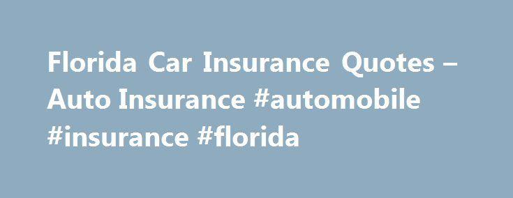 Florida Car Insurance Quotes - Auto Insurance #automobile ...