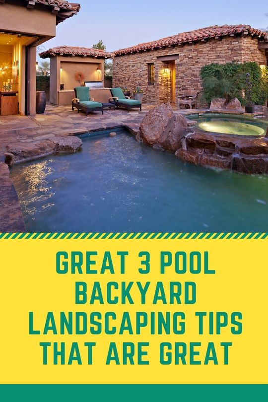 Best 3 Pool Backyard Landscaping Tips For The Family Poolside