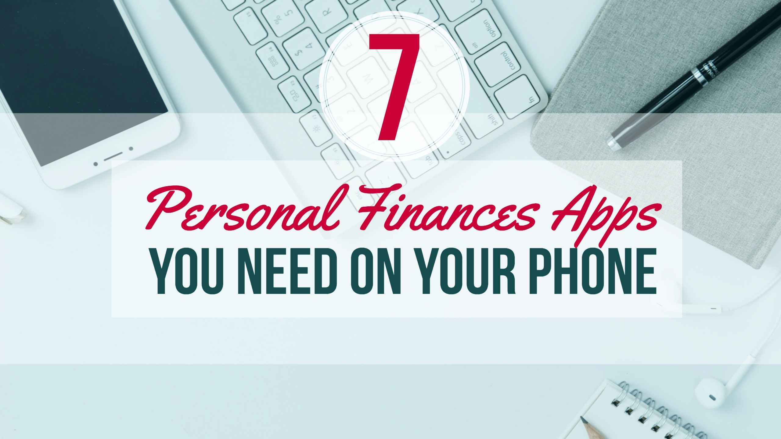 7 Personal Finance Apps You Need On Your Phone Personal