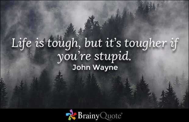 John Wayne Quote Life Is Hard Custom Stupid Quotes  John Wayne Quotes Deep Thoughts And Thoughts
