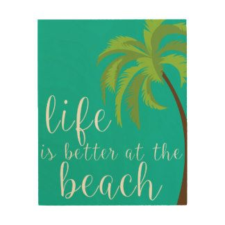 Life is Better at the Beach Wall Art Wood Wall Art