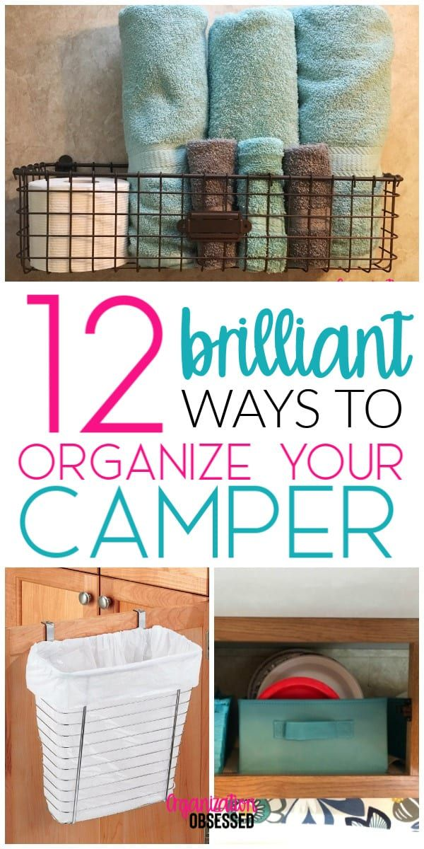 12 Brilliant Ways To Organize Your Camper or RV - Organization Obsessed #rvcamping