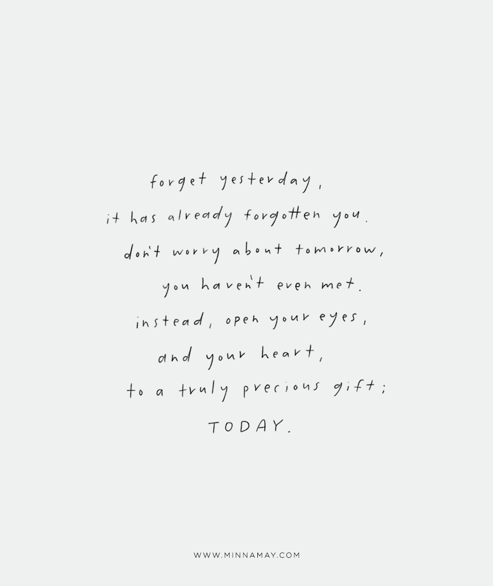 Forget Yesterday — Love, Minna  Words quotes, Inspirational words