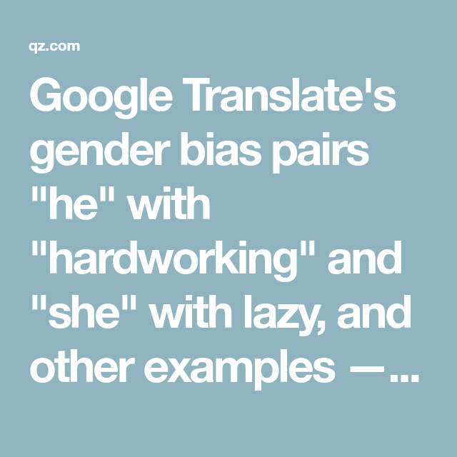 A Gender Biased Poem About Lazy Women By Google Translate Gender Google Translate Poems