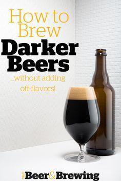 Darker Beers Brewing Darker Beers Without Adding Off-FlavorsBrewing Darker Beers Without Adding Off-Flavors