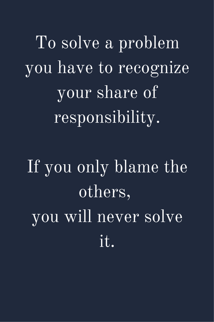 Quotes About People Who Blame Others Their Actions