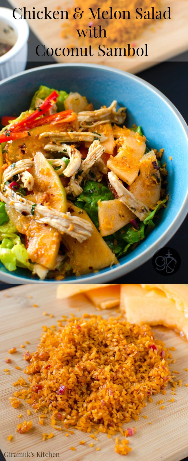 Chicken and Melon Salad with Coconut Sambol - A delicious and fresh Chicken and Melon Salad with a tangy and spicy tamarind dressing and a spicy coconut sambol topping
