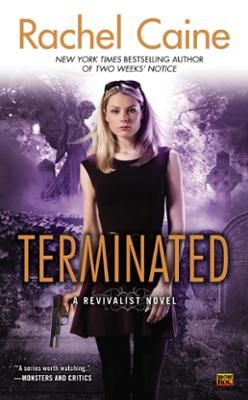 Terminated by Rachel Caine, Click to Start Reading eBook, In New York Times bestselling author Rachel Caine's latest Revivalist novel, Bryn Davis's problems qu