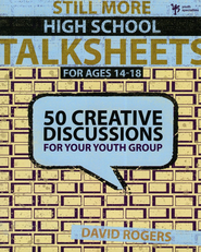 Still More High School Talksheets | Youth Group | Youth group